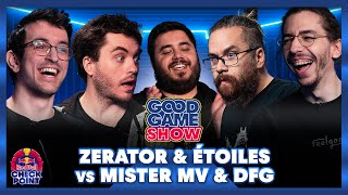 Zerator & Étoiles vs Mister MV & DFG - Good Game Show