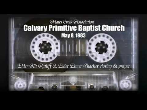 Elder Kit Ratliff & Elder Elmer Thacker at Calvary Primitive Baptist Church [Cassette Archive]