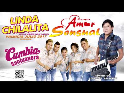 Amor Sensual - Linda chilalita PRIMICIA Julio 2017 CUMBIA SANJUANERA