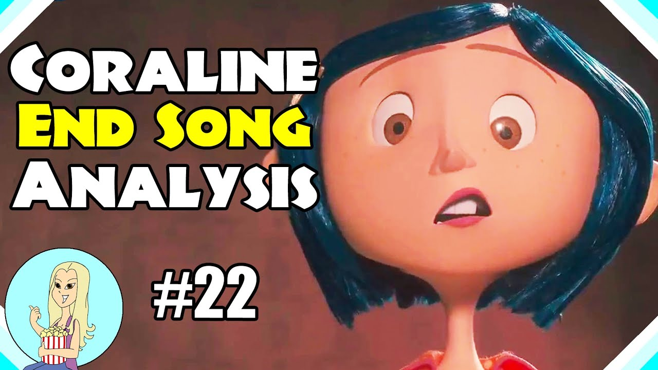 Coraline End Song English Lyrics Analysis Coraline Theory Part 22 The Fangirl Youtube