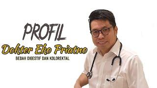 Profil Dokter Eko Priatno Spesialis bedah Digestif dan Kolorektal.