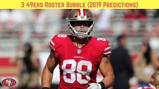 3 49ers Players on Roster Bubble (2019 Predictions)