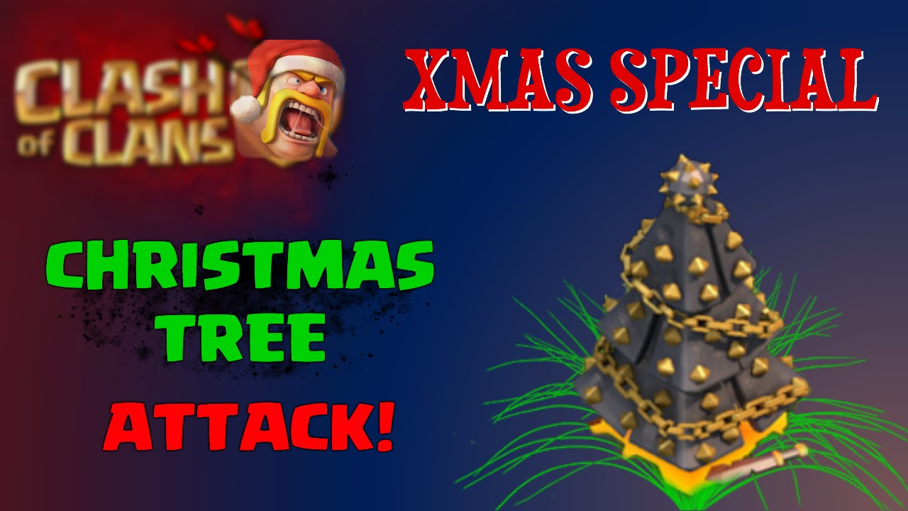 All Coc Christmas Trees.Clash Of Clans Christmas Tree Attack Clash Of Clans Xmas