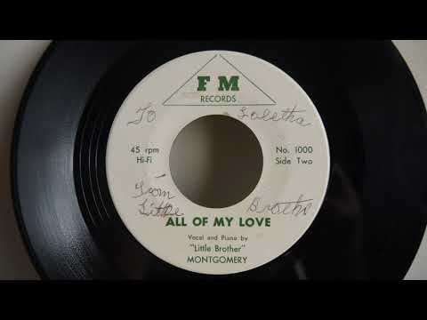 Little Brother Montgomery – She's My One And All Desire  All My Love 1966 FM Records – FM 1000