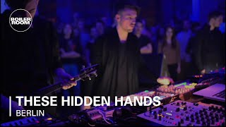 These Hidden Hands Boiler Room Berlin Live Show