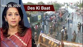 Des Ki Baat: Farmers Brave Tear Gas, Water Cannons For