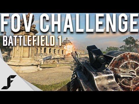 LOW FOV CHALLENGE - Battlefield 1