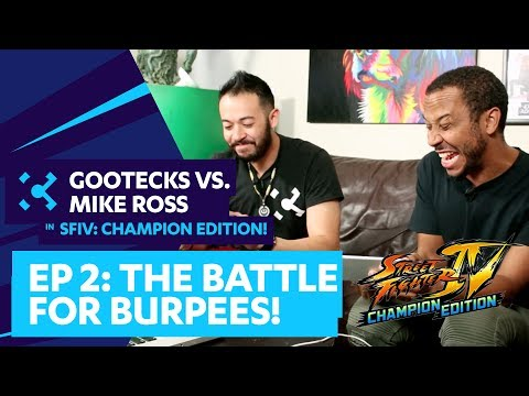 THE BATTLE FOR BURPEES! Gootecks vs. Mike Ross in SFIV: CHAMPION EDITION! Ep. 2 (Sponsored)