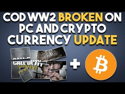 COD WW2 BROKEN on PC and CRYPTO Currency UPDATE