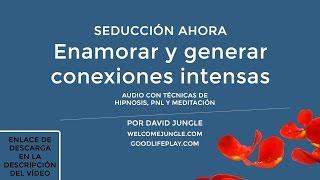 Hipnosis Seducción Ahora | Enamorar y generar conexiones in...
