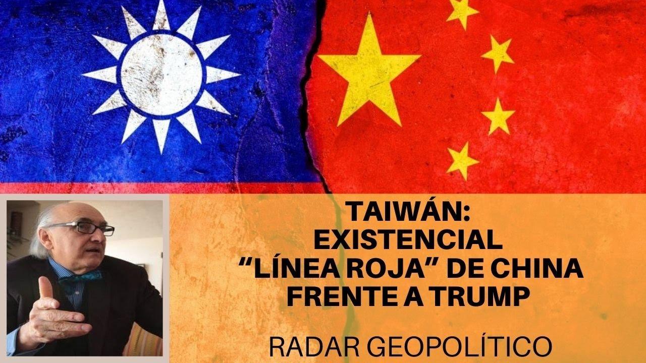 "Taiwán: existencial ""línea roja"" de China frente a Trump | Alfredo Jalife | Radar Geopolítico"