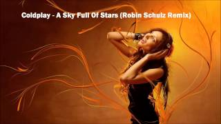 Coldplay - A Sky Full Of Stars (Robin Schulz Remix)