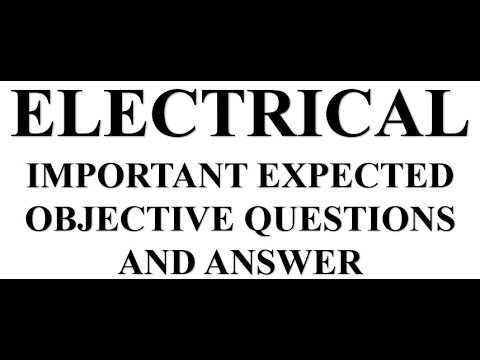 ELECTRICAL ENGINEERING  IMPORTANT MCQ # EXPECTED OBJECTIVE QUESTIONS AND ANSWER