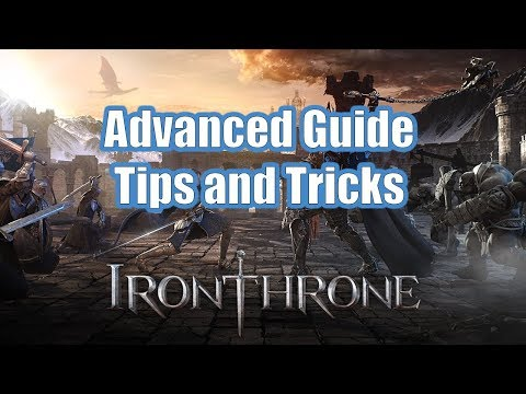 Iron Throne Advanced Guide Tips and Tricks