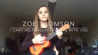 Zoe Thomson sings and plays on ukulele Can't Help Falling In Love With You. Cover