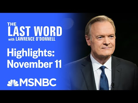 Watch The Last Word With Lawrence O'Donnell Highlights: November 11 | MSNBC