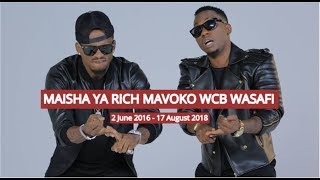 RICH MAVOKO, Safari yake Tangu Anajiunga WCB Wasafi 2 June 2016 Hadi Leo Hii 17 August 2018