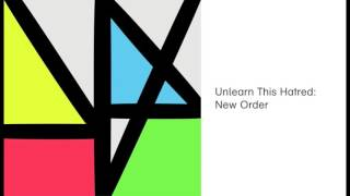 New Order  - Unlearn This Hatred (Official Audio)