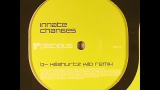 Innate ‎– Changes (Killahurtz Kilo Remix)
