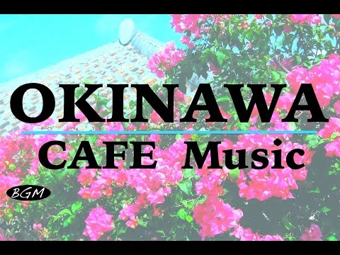 � MUSIC】OKINAWA's Music Cover - Relaxing Music - Background Music