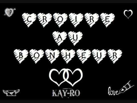 Croire Au Bonheur - Kay Ro