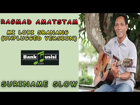 Ragmad Amatstam – Mi Lobi Sranang (Unplugged Version) | Bankmusisi