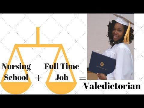 Work+Nursing School=Valedictorian  How I did it! Part I