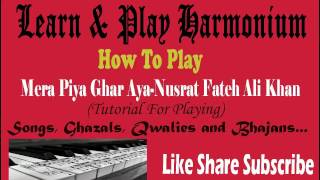 How To Play | Mera Piya ghar Aaya By Nusrat Fateh Ali Khan | On Harmonium