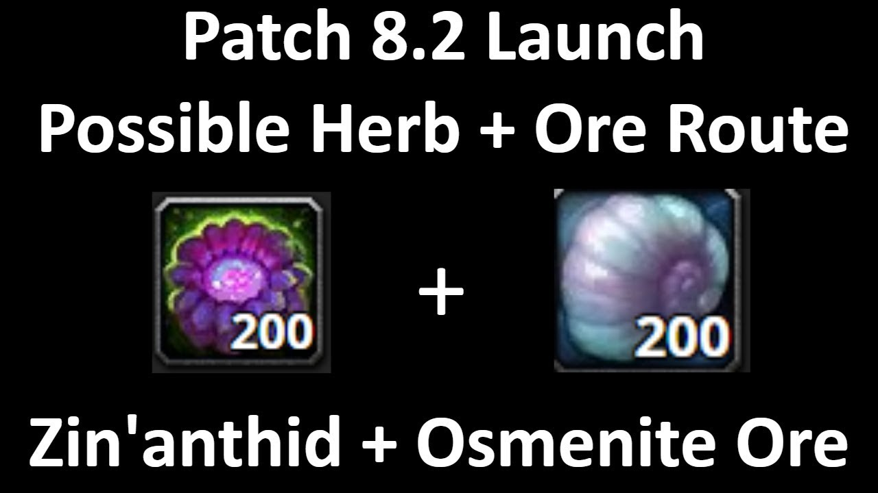 WoW Gold Farm - Patch 8 2 Launch Herb + Ore Routes (Zin'anthid + Osmenite  Ore)