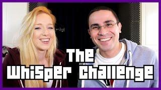 The Whisper Challenge! (ΠΡΟΚΛΗΣΗ)