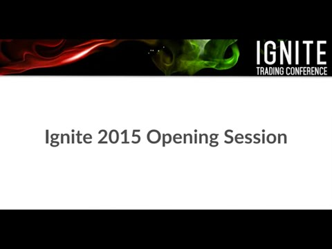 Ignite Online Trading Conference - Opening Session