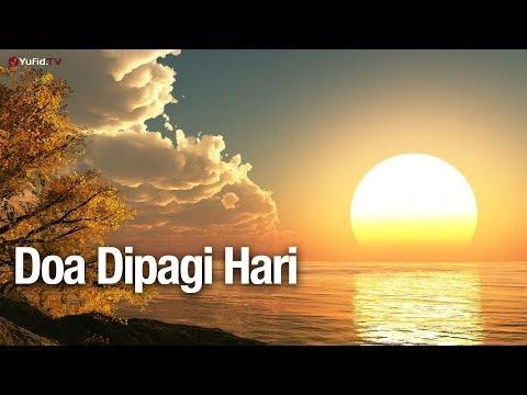 Doa Di Pagi Hari - Ustadz Abdullah Zaen, Lc., MA