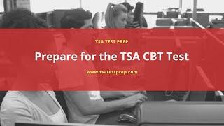Prepare for the TSA CBT Test