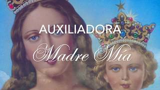 AUXILIADORA MADRE MIA.Himno a Maria Auxiliadora. Gladys Garcete