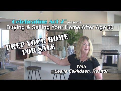 Prep Your Home For Sale - Leslie Eskildsen for Celebrating Act 2