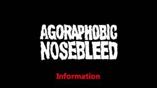 Agoraphobic Nosebleed - Information