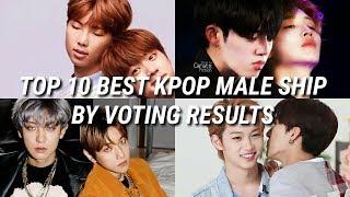 TOP 10 BEST KPOP MALE SHIP/OTP BY VOTING RESULTS