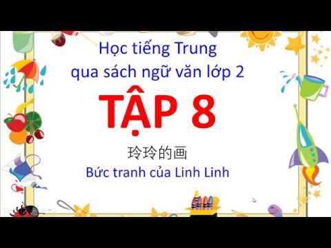 Tiếng Trung 518 - Học tiếng Trung qua sách ngữ văn lớp 2 của  Trung Quốc – Tập 8