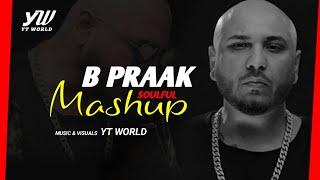B Praak Mashup 2020 | YT WORLD / AB AMBIENTS | Best of Punjabi songs Mashup | B PRAAK Soulful Songs