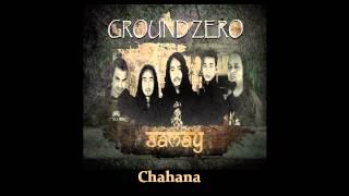 Chahana|Ground Zero