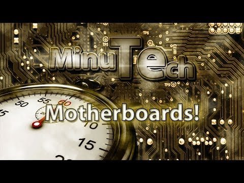 Minute Tech: Motherboards in 60 seconds!