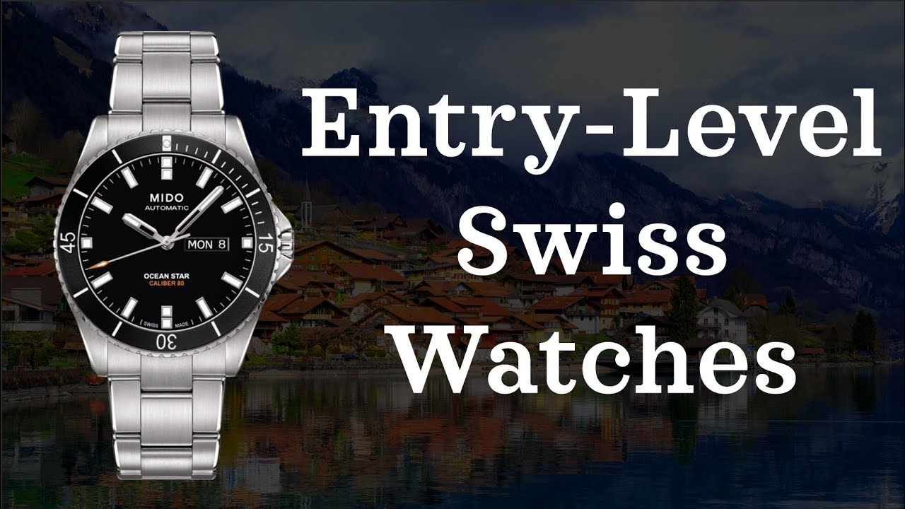 d161dae1cf4 Entry Level Swiss Watches