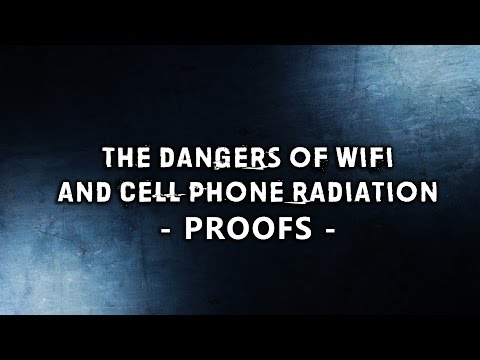 THE DANGERS OF WIFI AND CELLPHONES - PROOFS