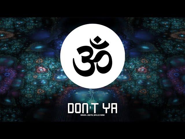 Alok - Don't Ya (Mahori & Digital Impulse Bootleg)