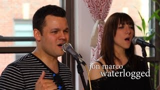 "Jon Marco: ""Waterlogged"" 