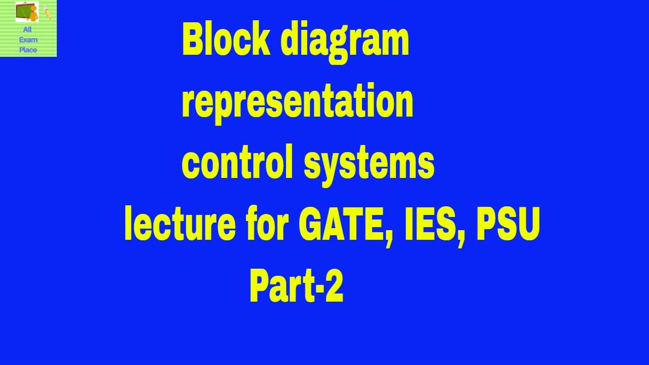 Block diagram representation control systems lecture for gate ies block diagram representation control systems lecture for gate ies psu part 2 ccuart Gallery