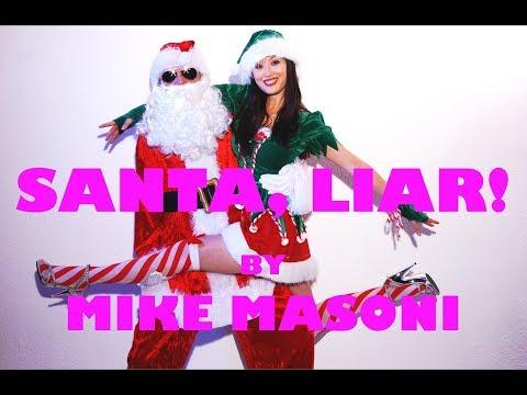 MIKE MASONI - SANTA, LIAR! (Official Music Video)