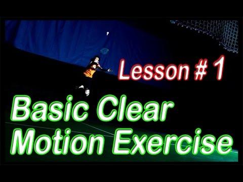 Badminton Lesson #1 - Basic Clear Motion Exercise