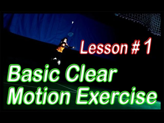 Badminton Lesson #1 - Basic Clear Motion Exercise