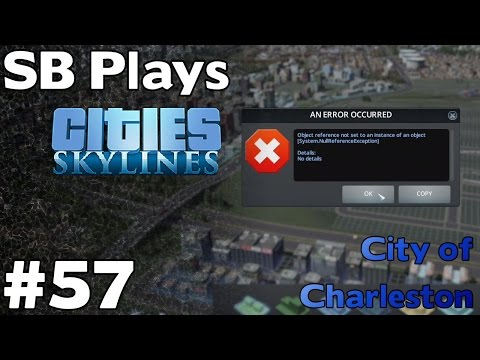 Attack of the Killer Error Message - SB Plays Cities Skylines ep57